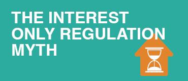 The Interest Only Regulation Myth