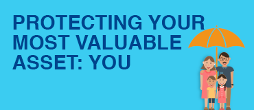 Protecting Your Most Valuable Asset: You